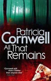 All That Remains (Kay Scarpetta #3) UK Ed. by Patricia Cornwell