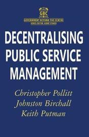 Decentralising Public Service Management by Johnston Birchall