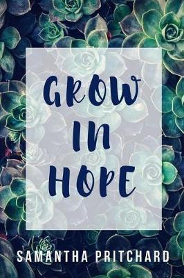Grow in Hope by Samantha Pritchard