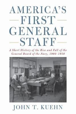 America's First General Staff by John T. Kuehn image