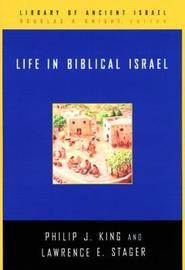 Life in Biblical Israel by Philip J. King