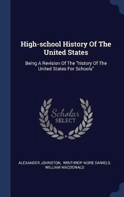 High-School History of the United States by Alexander Johnston image