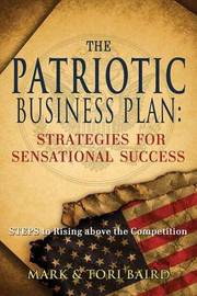The Patriotic Business Plan by Mark Baird