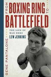 From Boxing Ring to Battlefield by Gene Pantalone