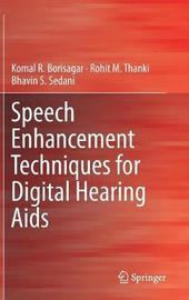 Speech Enhancement Techniques for Digital Hearing Aids by Komal R. Borisagar