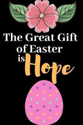 Great Gift of Easter is Hope by Popeye The Sailor