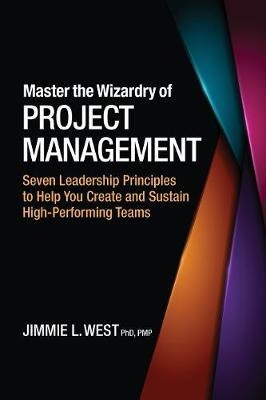 Master the Wizardry of Project Management by Jimmie L. West