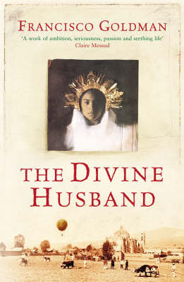 The Divine Husband by Francisco Goldman image