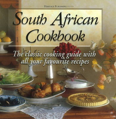 South African Cookbook: The Classic Cooking Guide with All Your Favourite Recipes image