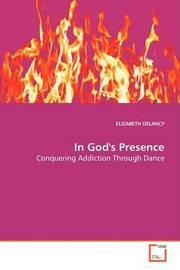 In Gods Presence by Elizabeth Delancy