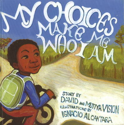 My Choices Make Me Who I Am by David Vision