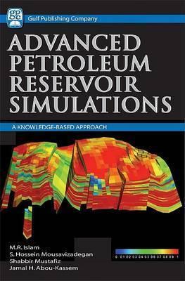 Reservoir Simulations Handbook: An Advanced Approach by Rafiq Silam