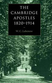 The Cambridge Apostles, 1820-1914 by W.C. Lubenow image