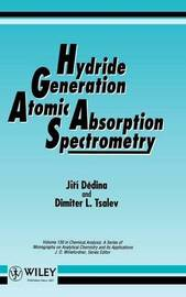 Hydride Generation Atomic Absorption Spectrometry by Dimiter L. Tsalev