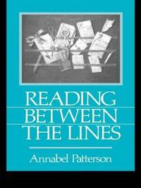 Reading Between the Lines by Annabel Patterson image