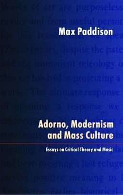 Adorno, Modernism and Mass Culture by Max Paddison image