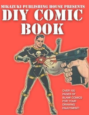 Diy Comic Book Do It Yourself Comic Book Kambiz Mostofizadeh Book