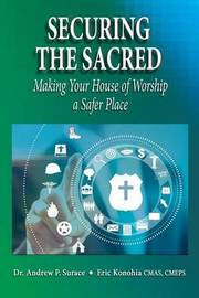 Securing the Sacred by Dr Andrew P Surace
