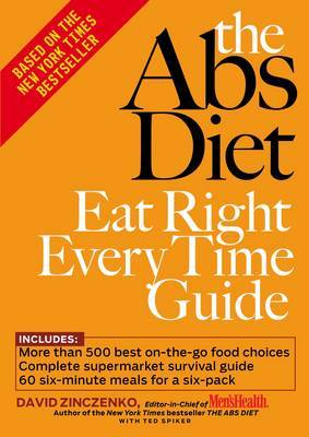 The Abs Diet Eat Right Every Time Guide by David Zinczenko