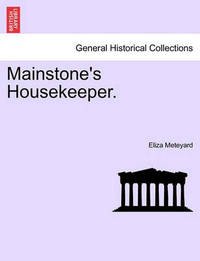 Mainstone's Housekeeper. Vol. II by Eliza Meteyard
