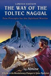 The Way of the Toltec Nagual by Almine