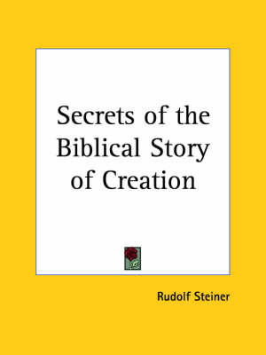 Secrets of the Biblical Story of Creation (1910) by Rudolf Steiner image