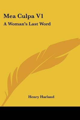 Mea Culpa V1: A Woman's Last Word by Henry Harland image