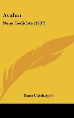 Avalun: Neue Gedichte (1907) by Franz Ulrich Apelt image