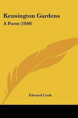 Kensington Gardens: A Poem (1840) by Edward Cook