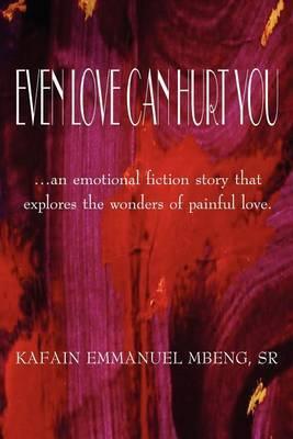 Even Love Can Hurt You by Kafain Emmanuel Mbeng image
