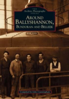 Around Ballyshannon, Bundoran and Belleek by John Cunningham