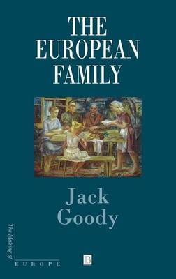 The European Family by Jack Goody