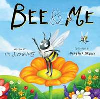 Bee and Me by Elle J McGuinness