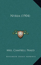 Nyria (1904) by Mrs Campbell Praed