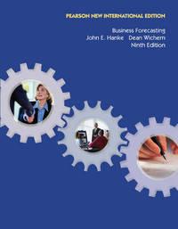 Business Forecasting: Pearson New International Edition by John E. Hanke