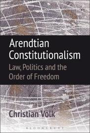 Arendtian Constitutionalism by Christian Volk image