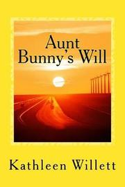 Aunt Bunny's Will by MS Kathleen Willett image
