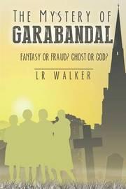 The Mystery of Garabandal by Lr Walker