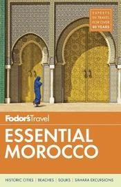 Fodor's Essential Morocco by Fodor's Travel Guides