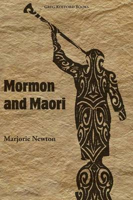 Mormon and Maori by Marjorie Newton