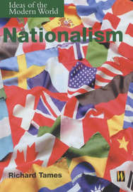 Ideas of the Modern World: Nationalism by Richard Tames image