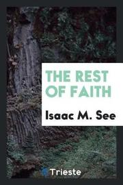 The Rest of Faith by Isaac M See image