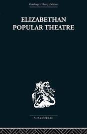 Elizabethan Popular Theatre by Michael Hattaway