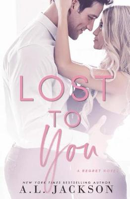 Lost to You by A L Jackson