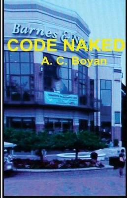 Code Naked by A C Boyan image