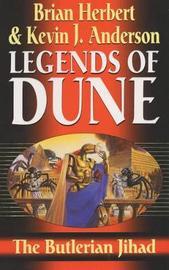 The Butlerian Jihad (Legends of Dune #1) by Brian Herbert