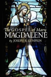 The Gospel of Mary Magdalene by Joseph B Lumpkin