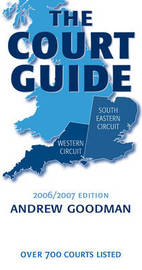The Court Guide to the South Eastern and Western Circuits 2006/2007 by Andrew Goodman image