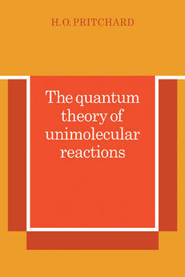 The Quantum Theory of Unimolecular Reactions by H.O. Pritchard image