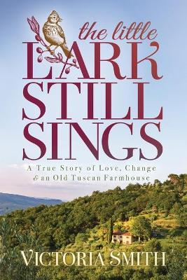 The Little Lark Still Sings by Victoria Smith
